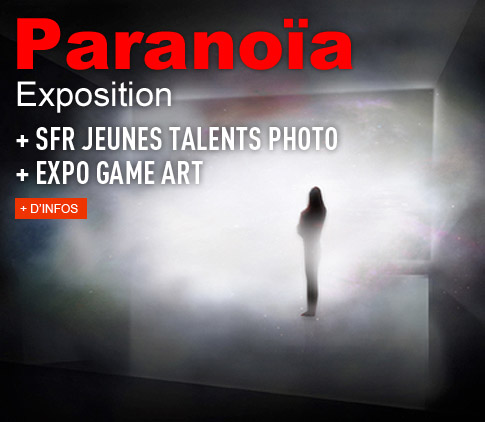 PARANOIA EXPOSITION + SFR JEUNES TALENTS PHOTO + EXPO GAME ART